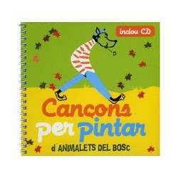 Cançons per pintar d-animalets del bosc + CD