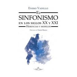 El Sinfonismo en los Siglos XX y XXI. Herencias y modelos
