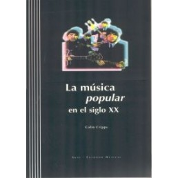 La música popular en el siglo XX (Con CD)