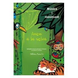 Anem a la selva. Música i moviment